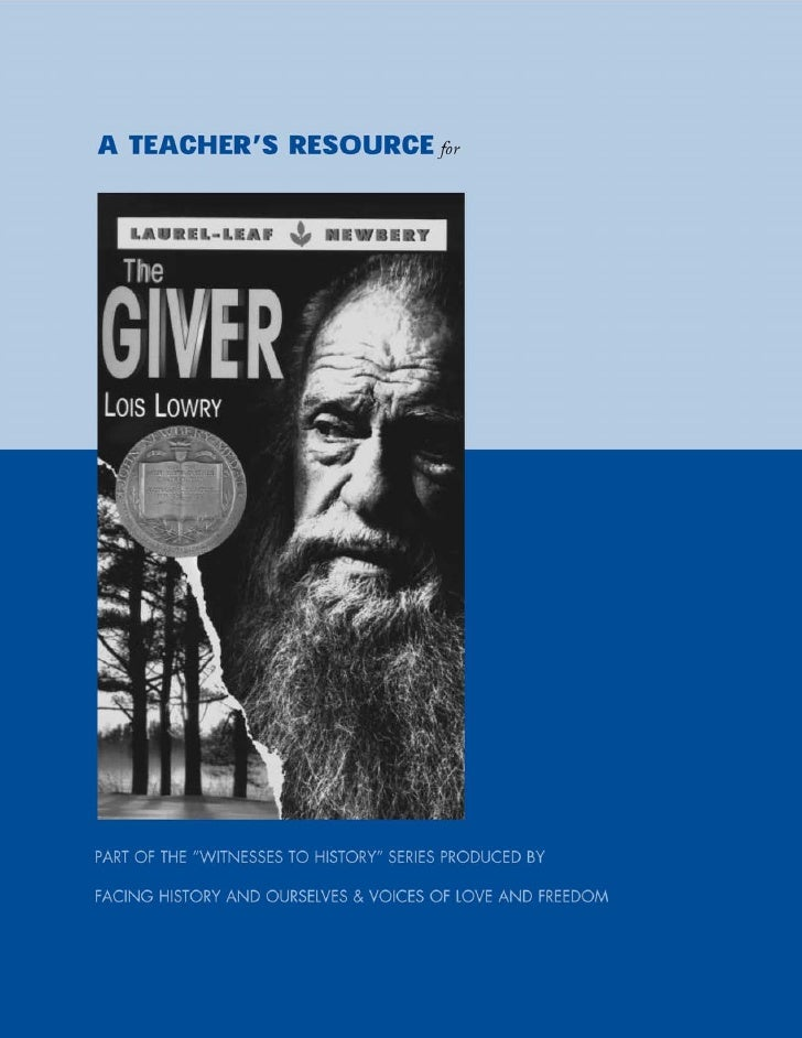 "A TEACHER'S RESOURCE for                  The Giver                    by Lois Lowry        Part of the ""Witnesses to Hist..."
