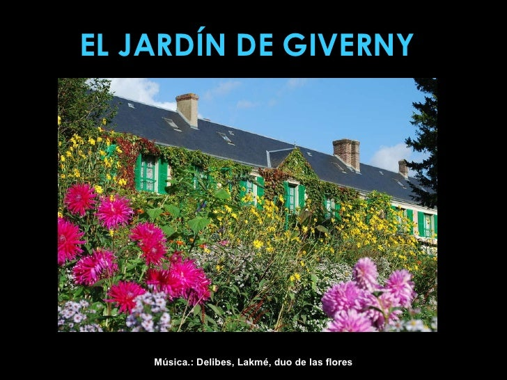 EL JARDÍN DE GIVERNY Música.: Delibes, Lakmé, duo de las flores