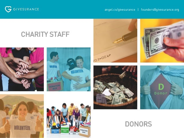 angel.co/givesurance   founders@givesurance.org  CHARITY BROKERS  DONORS  More Donations reduce cost & get No cost to dona...
