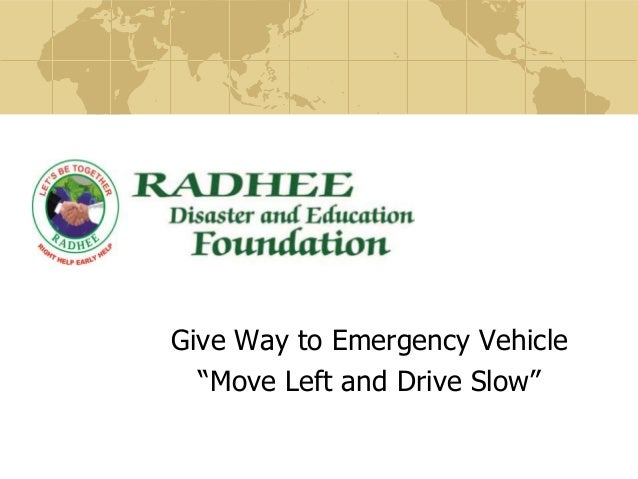 "Give Way to Emergency Vehicle ""Move Left and Drive Slow"""