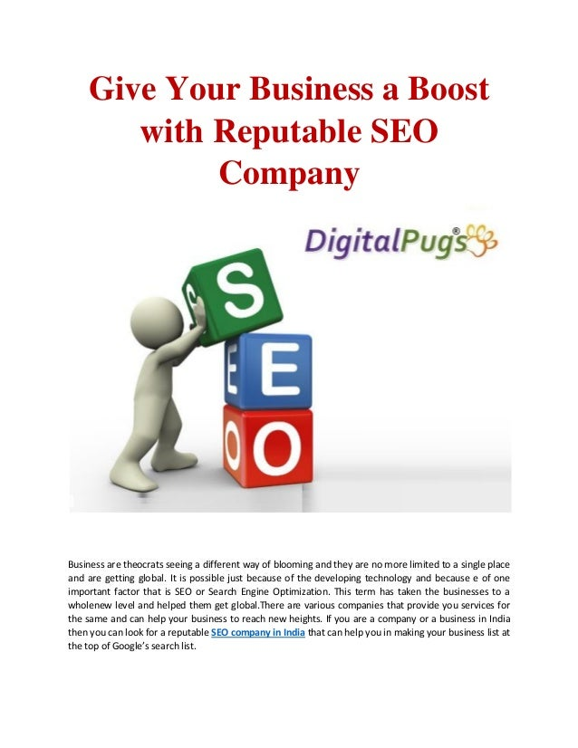 Give Your Business a Boost with Reputable SEO Company Business are theocrats seeing a different way of blooming and they a...