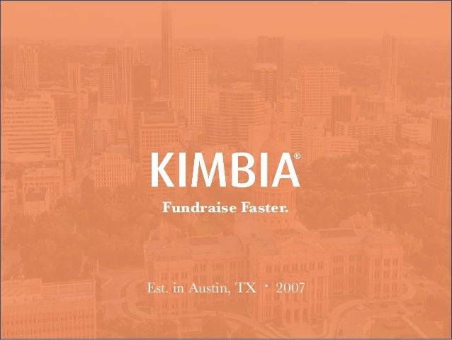 Fundraise Faster. Est. in Austin, TX 2007