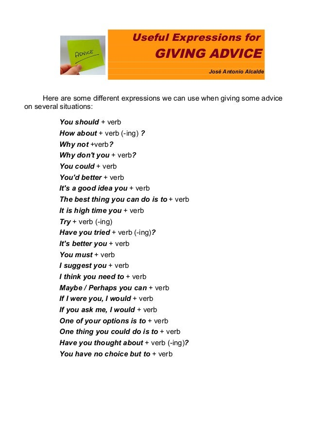 Useful Expressions for  GIVING ADVICE José Antonio Alcalde  Here are some different expressions we can use when giving som...
