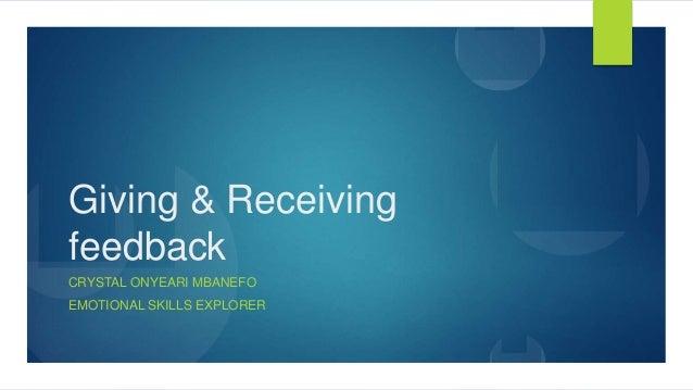 Giving & Receiving feedback CRYSTAL ONYEARI MBANEFO EMOTIONAL SKILLS EXPLORER