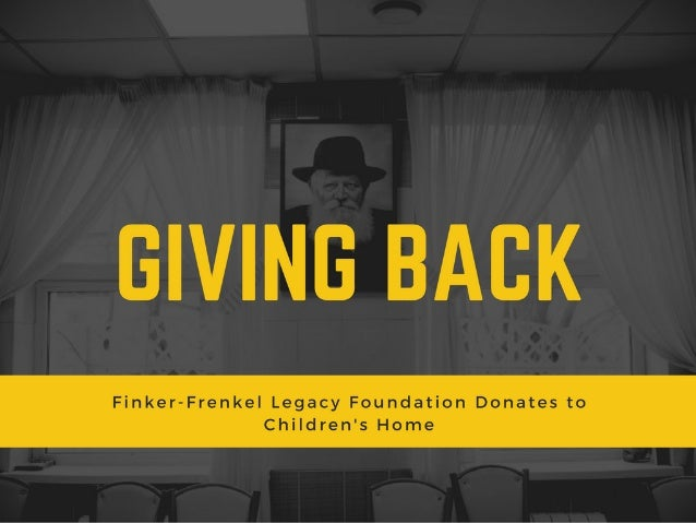 Giving Back—Finker-Frenkel Legacy Foundation Donates to Children's Home