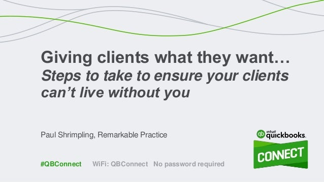 Paul Shrimpling, Remarkable Practice Giving clients what they want… Steps to take to ensure your clients can't live withou...