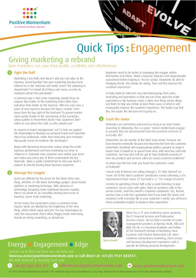 Quick Tips EngagementGiving marketing a rebrandHow marketers can raise their profile, credibility and effectiveness1 Fight...
