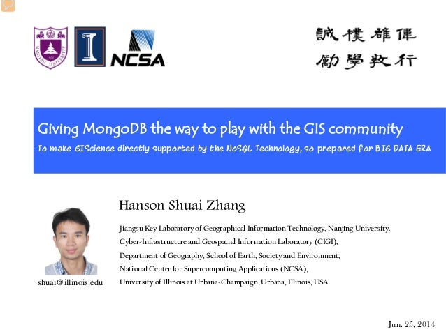 Giving MongoDB the way to play with the GIS community To make GIScience directly supported by the NoSQL Technology, so pre...