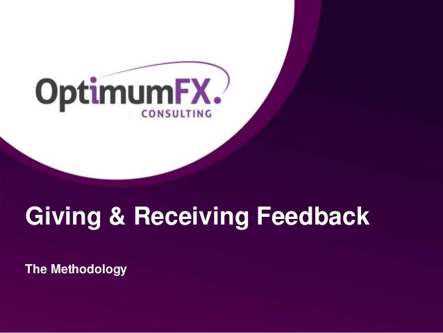 Giving & Receiving Feedback The Methodology