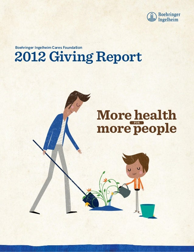 2012 Giving ReportBoehringer Ingelheim Cares Foundation                                        More health                ...