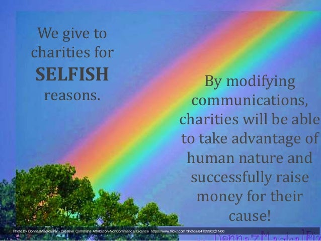 selfishness and charity Did selfishness — or sharing — drive human that humans could not have survived in nature without the charity and social reciprocity of a.