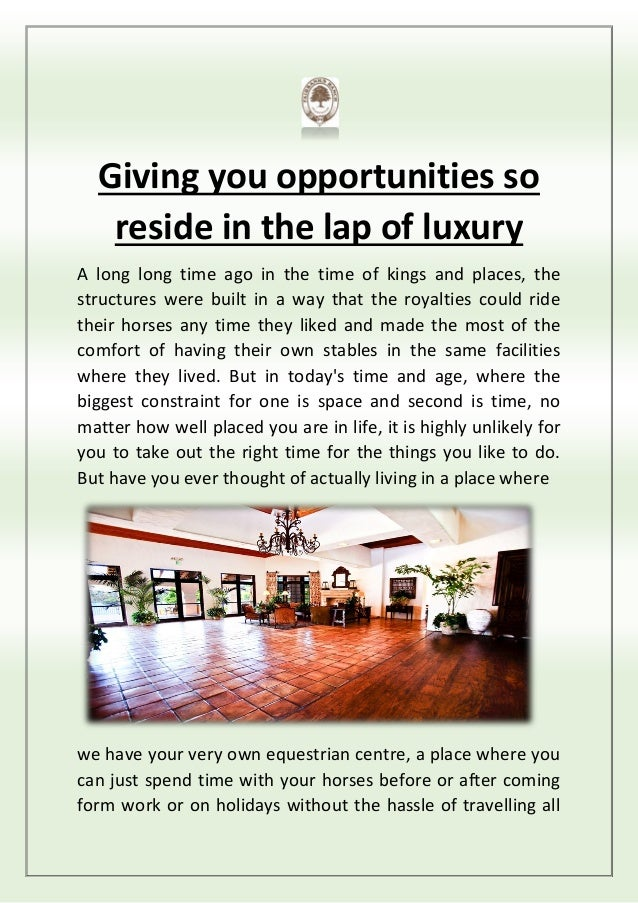 Giving you opportunities so reside in the lap of luxury A long long time ago in the time of kings and places, the structur...
