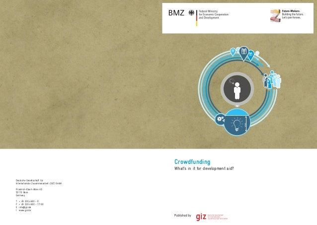 min Crowdfunding What's in it for development aid? Deutsche Gesellschaft für Internationale Zusammenarbeit (GIZ) GmbH Frie...
