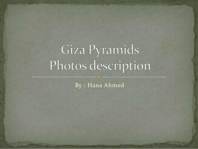 By : Hana Ahmed