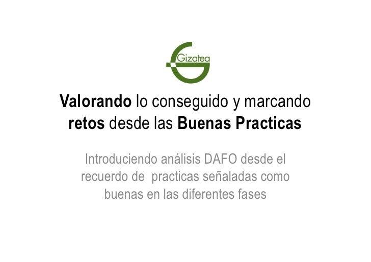 Valorando lo conseguido y marcando retos desde las Buenas Practicas     Introduciendo análisis DAFO desde el   recuerdo ...