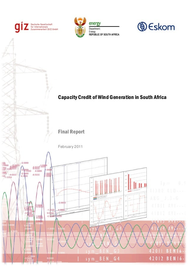 Capacity Credit of Wind Generation in South AfricaFinal ReportFebruary 2011Capacity Credit of Wind Generation in South Afr...