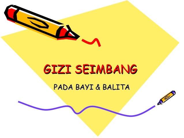 GIZI SEIMBANG PADA BAYI & BALITA