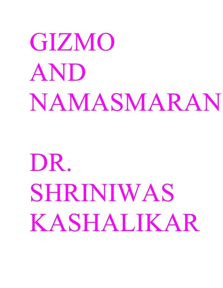 GIZMO AND NAMASMARAN  DR. SHRINIWAS KASHALIKAR