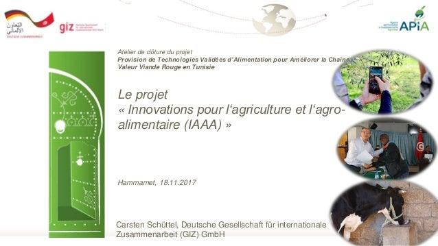 Seite 1 Atelier de clôture du projet Provision de Technologies Validées d'Alimentation pour Améliorer la Chaîne de Valeur ...