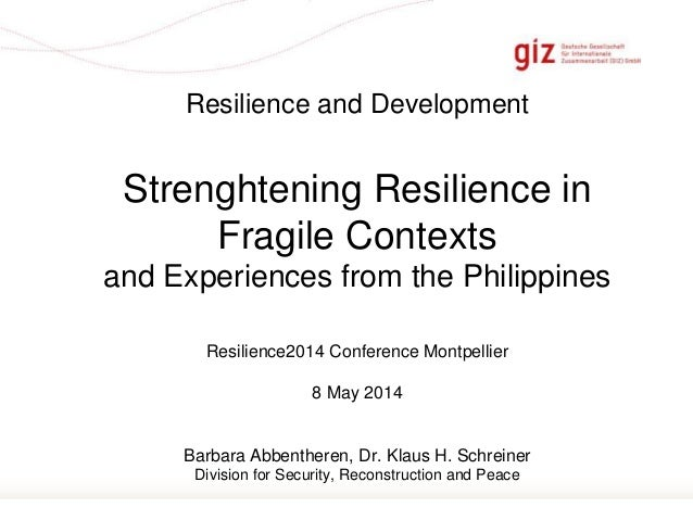 Page 1 Resilience and Development Strenghtening Resilience in Fragile Contexts and Experiences from the Philippines Resili...