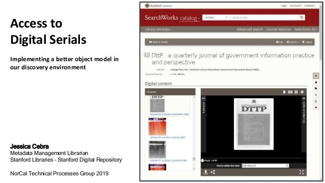 Access to Digital Serials Implementing a better object model in our discovery environment Jessica Cebra Metadata Managemen...