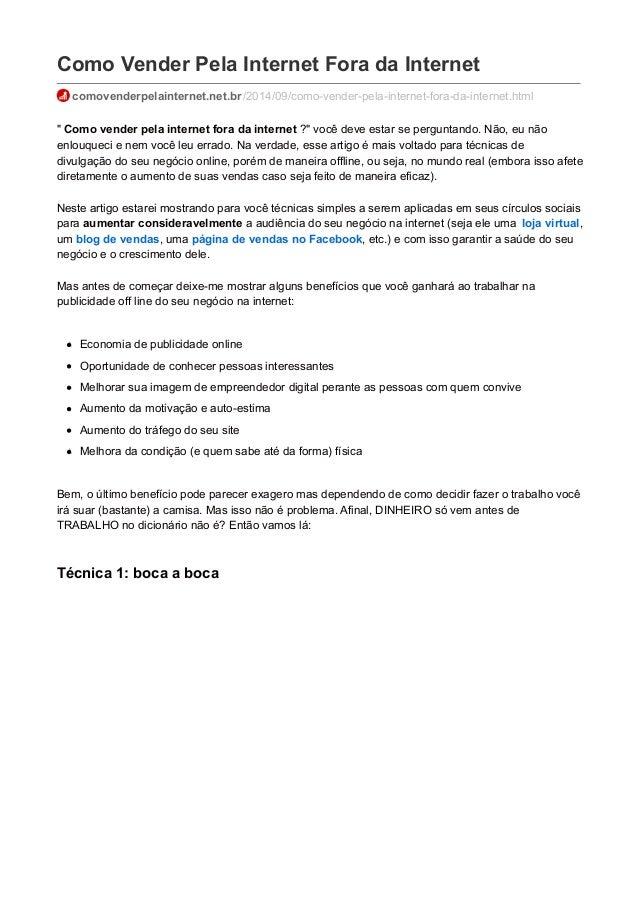 Como Vender Pela Internet Fora da Internet comovenderpelainternet.net.br/2014/09/como-vender-pela-internet-fora-da-interne...