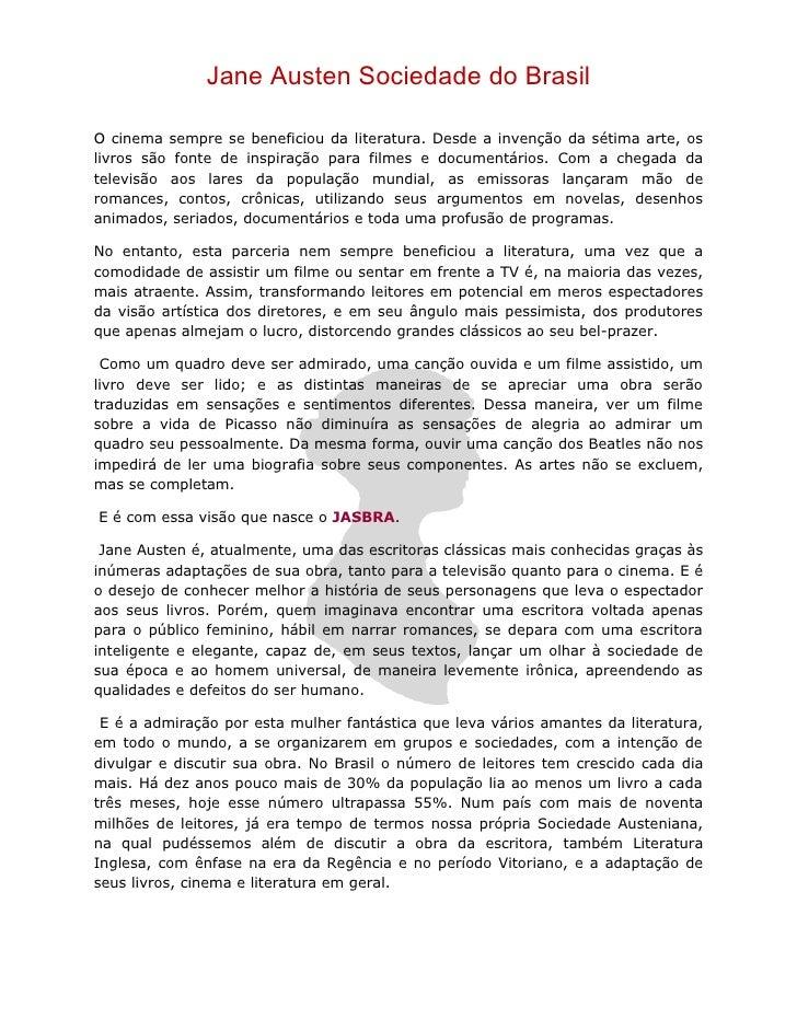 Jane Austen Sociedade do Brasil  O cinema sempre se beneficiou da literatura. Desde a invenção da sétima arte, os livros s...