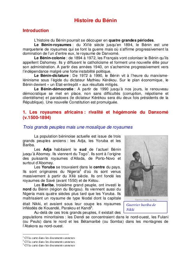 Histoire du Bénin  Introduction  L'histoire du Bénin pourrait se découper en quatre grandes périodes.  Le Bénin-royaumes :...
