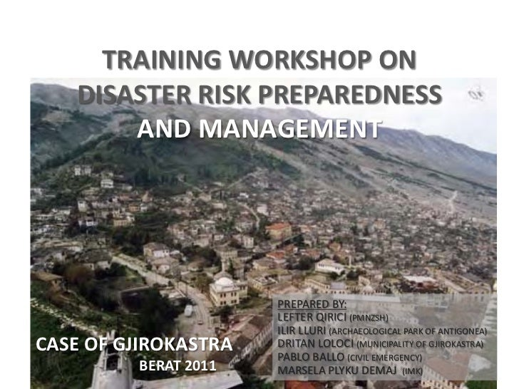 TRAINING WORKSHOP ON   DISASTER RISK PREPAREDNESS       AND MANAGEMENT                       PREPARED BY:                 ...