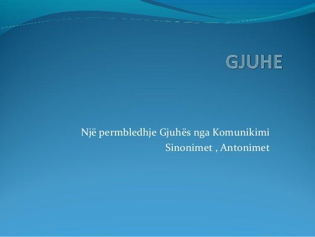 Një permbledhje Gjuhës nga Komunikimi Sinonimet , Antonimet