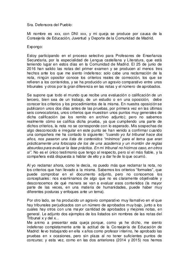 Sra. Defensora del Pueblo: Mi nombre es xxx, con DNI xxx, y mi queja se produce por causa de la Consejería de Educación, J...