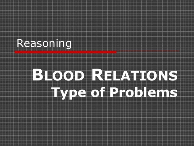 Reasoning  BLOOD RELATIONS     Type of Problems