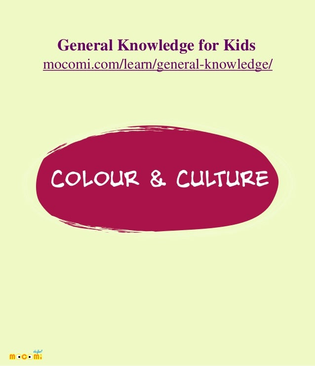 COLOUR & CULTURE General Knowledge for Kids mocomi.com/learn/general-knowledge/
