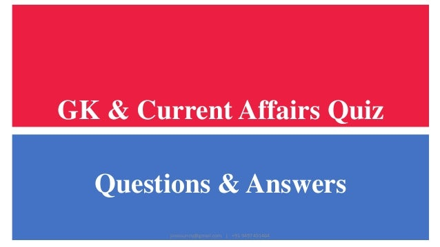 GK & Current Affairs Quiz - Questions & Answers - 2018