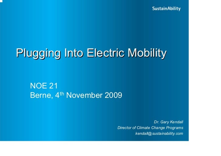 Plugging Into Electric Mobility    NOE 21   Berne, 4th November 2009                                                Dr. Ga...