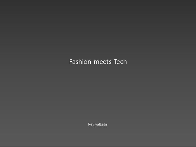 Fashion meets Tech  RevivalLabs