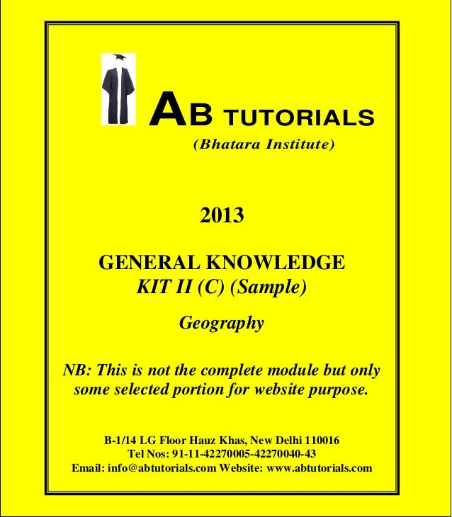 AB TUTORIALS (Bhatara Institute)  AB TUTORIALS (Bhatara Institute)  2013 GENERAL KNOWLEDGE KIT II (C) (Sample) Geography N...