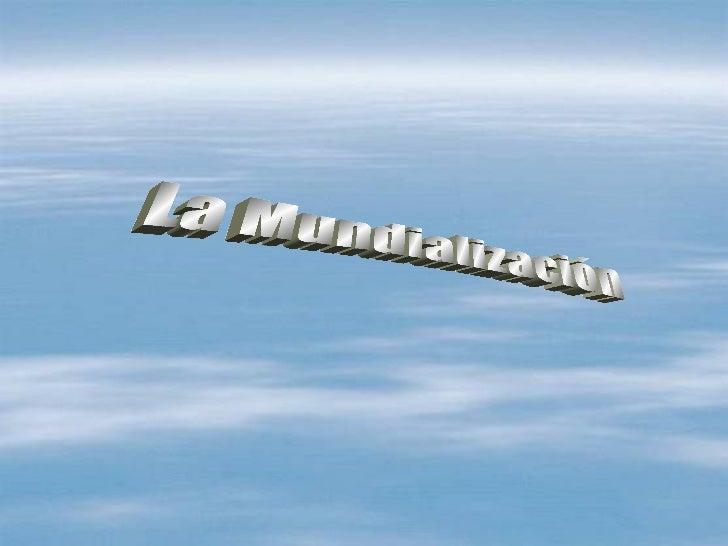 La Mundialización