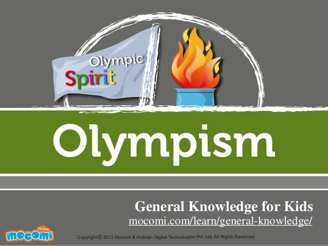 Olympism UNF FOR ME! Copyright 2012 Mocomi & Anibrain Digital Technologies Pvt. Ltd. All Rights Reserved.© Olympic Spirit ...