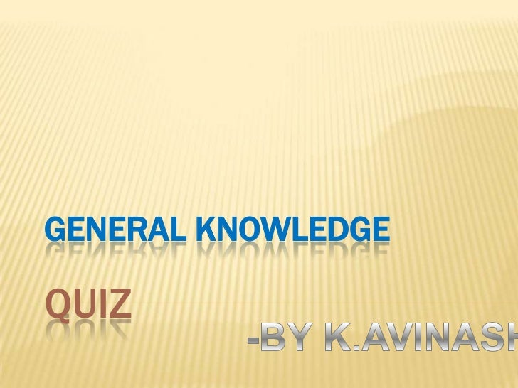 GENERAL KNOWLEDGEQUIZ