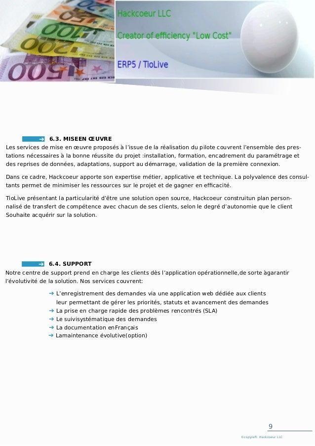9 ©copyleft: Hackcoeur LLC 6.3. MISEEN ŒUVRE Les services de mise en œuvre proposés à l'issue de la réalisation du pilote ...