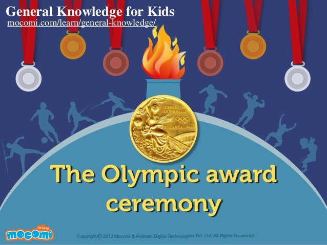 The Olympic award ceremony UNF FOR ME! Copyright 2012 Mocomi & Anibrain Digital Technologies Pvt. Ltd. All Rights Reserved...