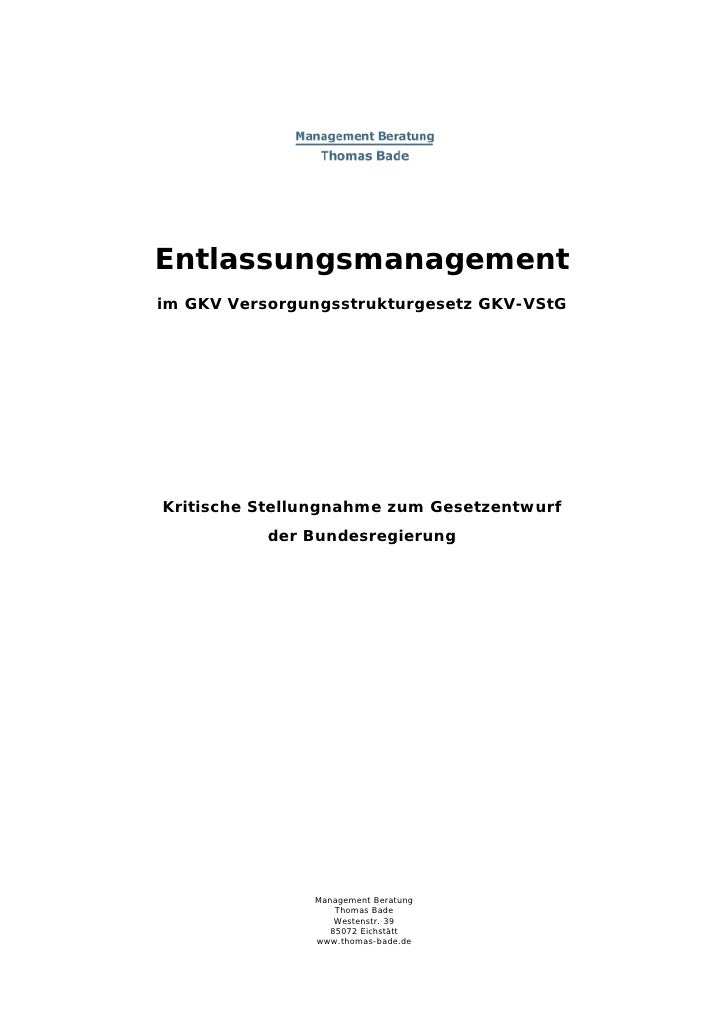 Entlassungsmanagementim GKV Versorgungsstrukturgesetz GKV-VStGKritische Stellungnahme zum Gesetzentwurf           der Bund...