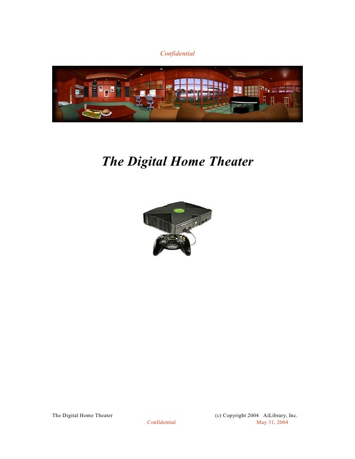 Confidential                        The Digital Home Theater     The Digital Home Theater                       (c) Copyri...