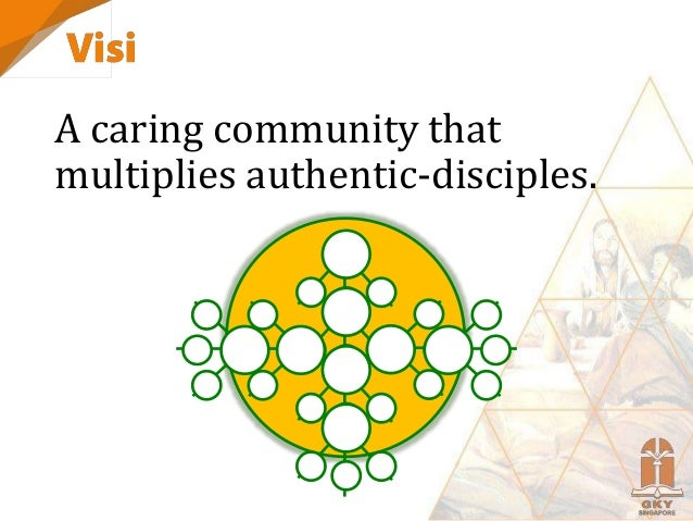 A caring community that multiplies authentic-disciples.