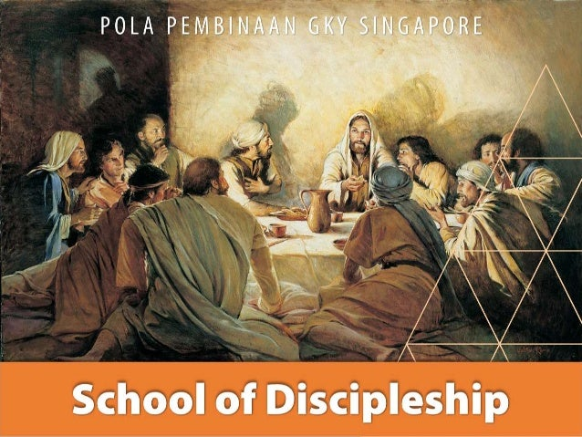 School of Discipleship P O LA P E M B I N AA N G K Y S I N G A P O R E