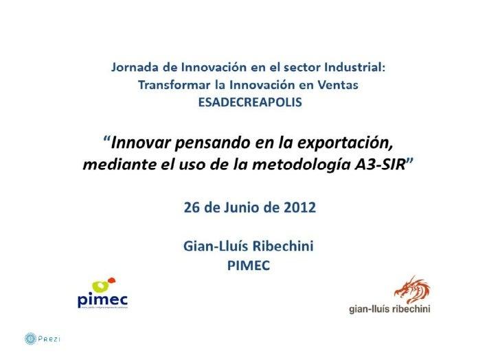 """Jornada de Innovación en el sector Industrial:       Transformar la Innovación en Ventas                 ESADECREAPOLIS  """"..."""