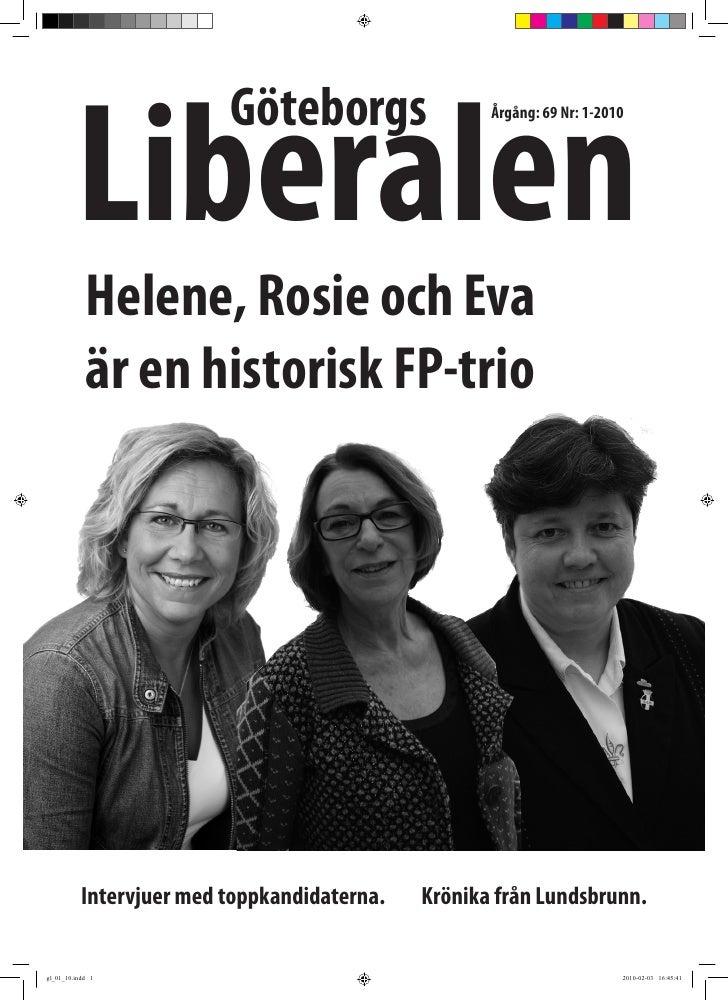 Liberalen                           Göteborgs                  Årgång: 69 Nr: 1-2010                 Helene, Rosie och Eva...