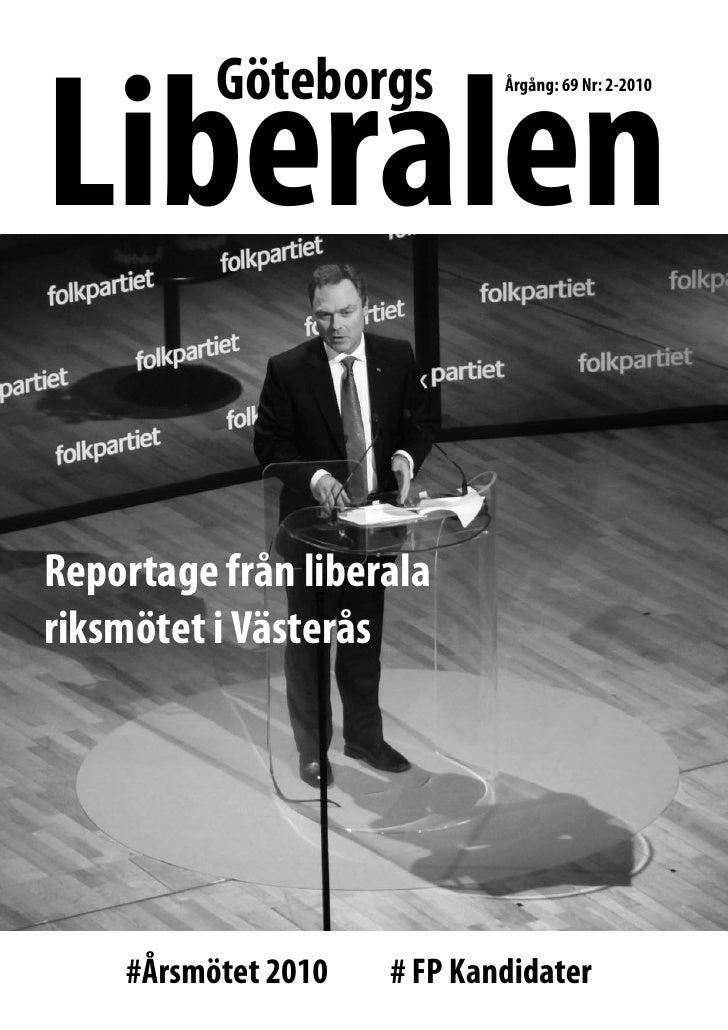 Liberalen           Göteborgs          Årgång: 69 Nr: 2-2010     Reportage från liberala riksmötet i Västerås         #Års...