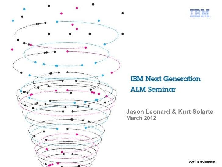 Jason Leonard & Kurt SolarteMarch 2012                    © 2011 IBM Corporation